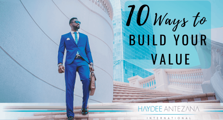 10 Powerful Ways To Build Your Value