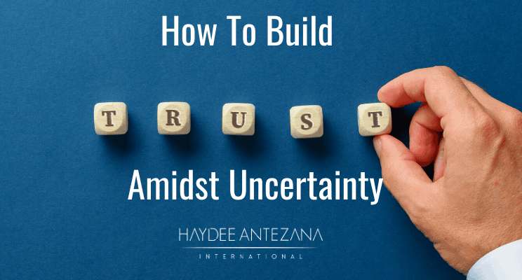 How To Build Trust Amidst Uncertainty