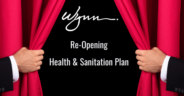 Wynn Re-Opening Health & Sanitation Plan