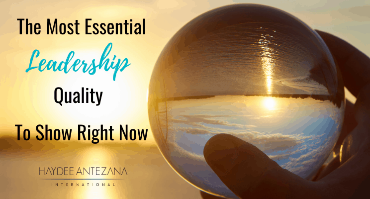 The Most Essential Leadership Quality To Show Right Now